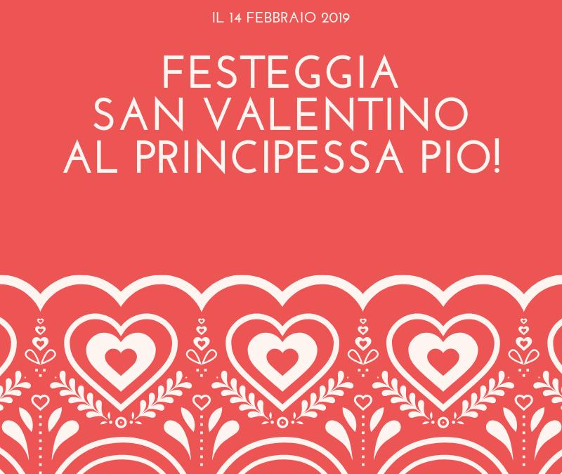San Valentino 2019 a Ferrara - Ristorante Principessa Pio